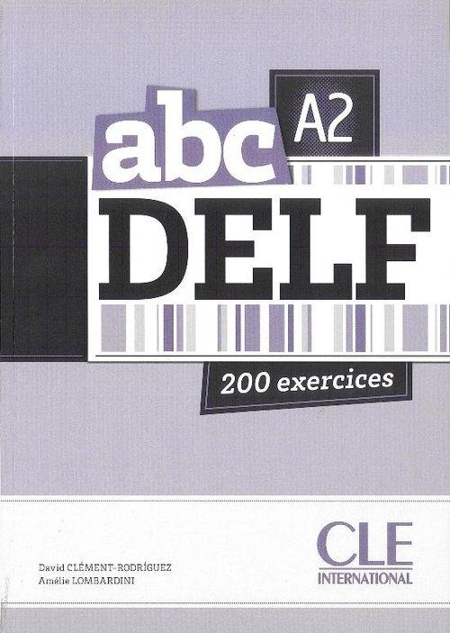 ABC DELF A2 200 exercises +CD Clement-Rodriguez David, Lombardini Amelie
