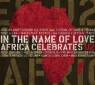 In The Name Of Love - Africa Celebrates U2