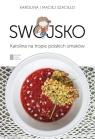Swojsko Karolina na tropie polskich smaków Szaciłło  Karolina, Szaciłło Maciej