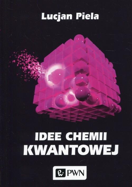 Idee chemii kwantowej Piela Lucjan