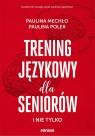 Trening językowy dla seniorów i nie tylko Mechło Paulina, Polek Paulina