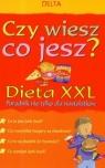 Czy wiesz co jesz? Dieta XXL
