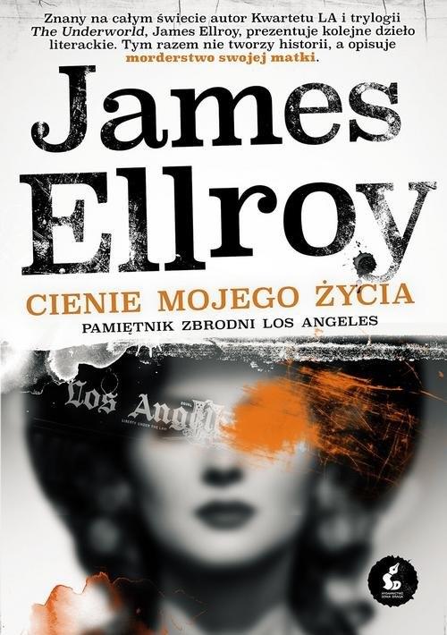 Cienie mojego życia Ellroy James