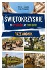 Świętokrzyskie Od Gór Świętokrzyskich do Ponidzia Przewodnik Osip-Pokrywka Mirek, Osip-Pokrywka Magda