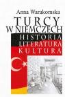 Turcy w Niemczech Historia, literatura, kultura Warakomska Anna