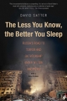 Less You Know, Better You Sleep Russia's Road to Terror and Dictatorship Satter David