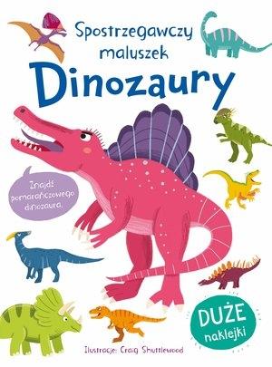 Spostrzegawczy maluszek Dinozaury praca zbiorowa