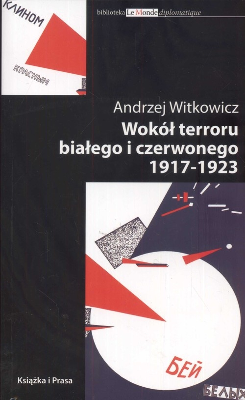 Wokół terroru białego i czerwonego 1917-1923 Witkowicz Andrzej