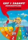 Gry i zabawy matematyczne w przedszkolu