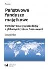 Państwowe fundusze majątkowePomiędzy krajową gospodarką a globalnymi Urban Dariusz