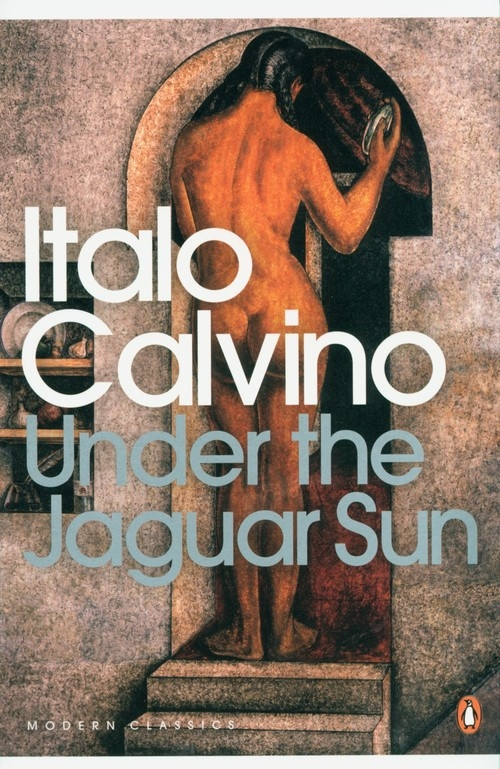 Under the Jaguar Sun Calvino Italo