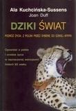Dziki świat Kuchcińska-Sussens Ala, Duff Joan