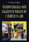 Neuropsychologia osób zakażonych wirusem HIV i chorych na AIDS Łojek Emilia