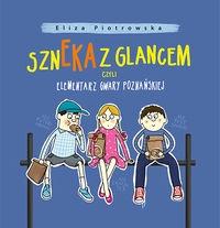 Szneka z glancem, czyli elementarz gwary poznańskiej Piotrowska Eliza