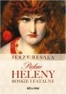 Piękne Heleny Boskie i fatalne