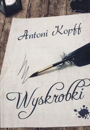 Wyskrobki Antoni Kopff