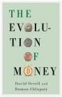 The Evolution of Money Roman Chlupat, David Orrell