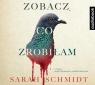 Zobacz, co zrobiłam  (Audiobook) Schmidt Sarah