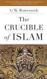 Crucible of Islam Bowersock G. W.