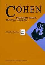 Bogactwo świata, ubóstwo narodów Daniel Cohen
