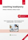 Coaching koaktywny Zmiany w biznesie, zmiany w życiu Kimsey-House Henry, Kimsey-House Karen, Sandahl Phillip, Whitworth Laura