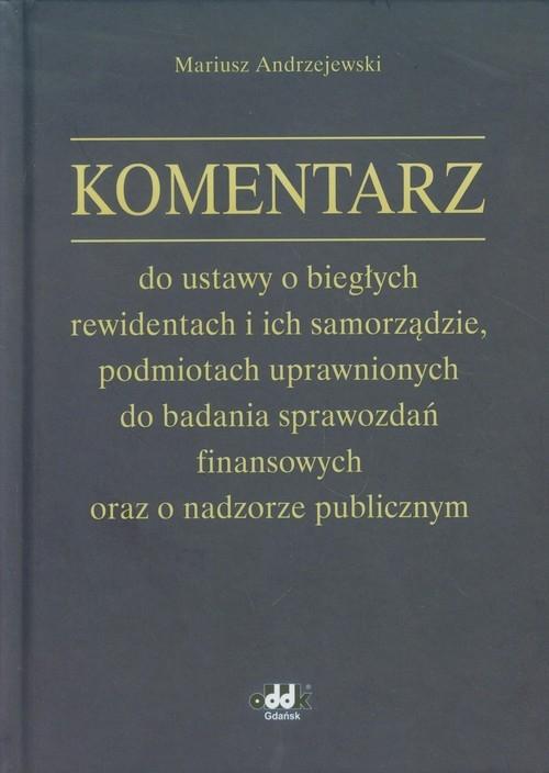 Komentarz do ustawy o biegłych rewidentach i ich samorządzie Andrzejewski Mariusz