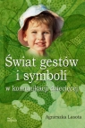 Świat gestów i symboli w komunikacji dziecięcej Lasota Agnieszka
