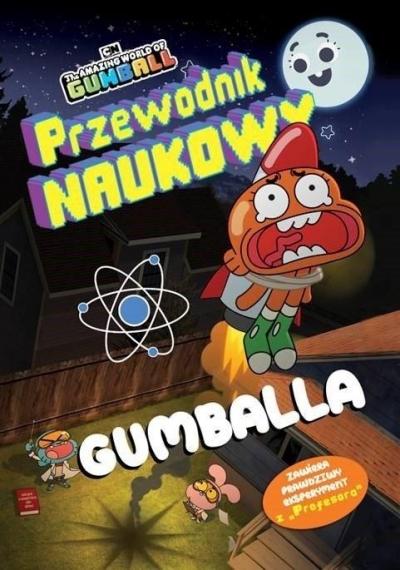 The Amazing World of Gumball. Przewodnik Naukowy praca zbiorowa
