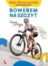 Rowerem na szczyt Trenuj z Majką Włoszczowska Maja, Oponowicz Karolina