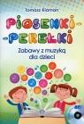 Piosenki perełki Zabawy z muzyką dla dzieci z płytą CD Klaman Tomasz