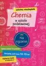 Szkolny niezbędnik Chemia w szkole podstawowej