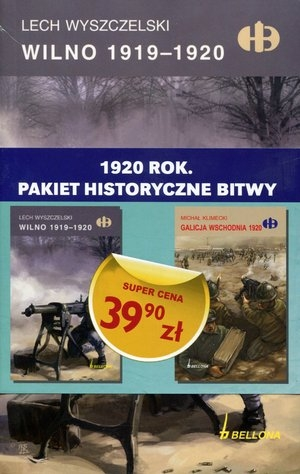 Pakiet 1920 Rok: Wilno 1919-1920/Galicja Wschodnia 1920 Lech Wyszczelski, Michał Klimecki