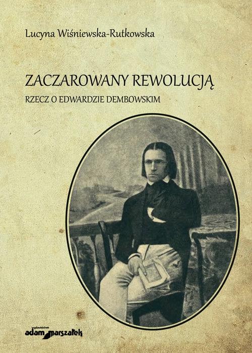 Zaczarowany rewolucją Wiśniewska-Rutkowska Lucyna