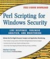 Perl Scripting for Windows Security Harlan Carvey, Jeremy Faircloth, H Carvey