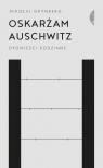 Oskarżam Auschwitz. Opowieści rodzinne wyd. 2021 Grynberg Mikołaj