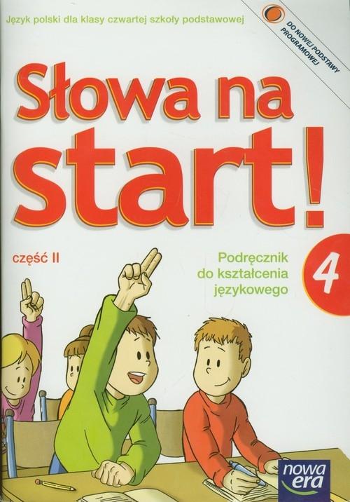 Słowa na start 4 Podręcznik do kształcenia językowego Część 2 Chwastniewska Danuta, Gorzałczyńska-Mróz Agnieszka, Różek Danuta