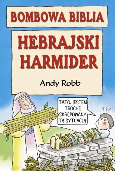 Bombowa biblia. Hebrajski harmider Andy Robb