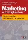 Marketing w przedsiębiorstwie Ujęcie zarządcze i systemowe z przykładami