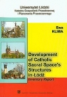 Development of catholic sacral spaces structures in LodzInventory report Klima Ewa