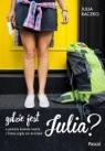 Gdzie jest Julia?