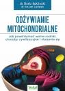 Odżywianie mitochondrialne Jak powstrzymać wolne rodniki, choroby Kukliński Bodo