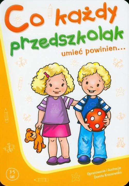 Co każdy przedszkolak umieć powinien 3-5 lat Krassowska Dorota
