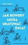 Jak rowery mogą uratować świat