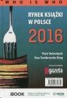 Rynek książki w Polsce 2016 Who is who Dobrołęcki Piotr, Tenderenda-Ożóg Ewa