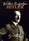 Hitler Wielkie biografie Fiołka Katarzyna