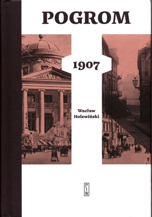 Pogrom 1907 Holewiński Wacław