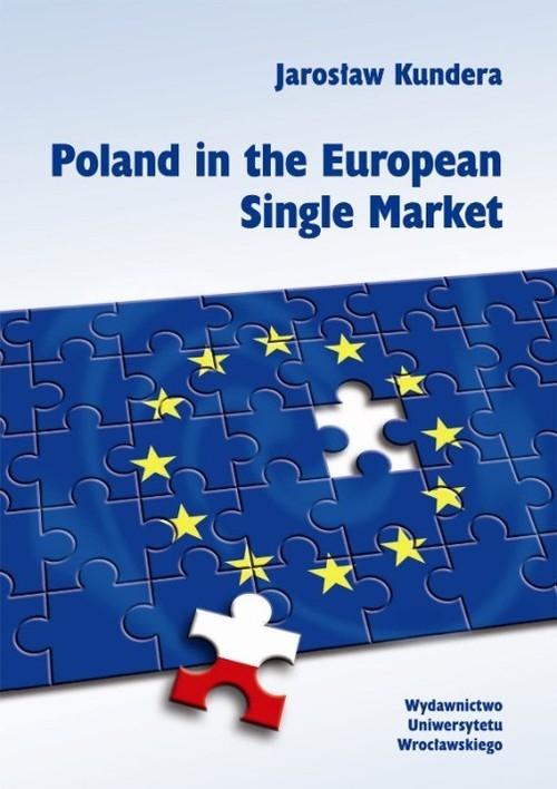 Poland in the European Single Market Kundera Jarosław