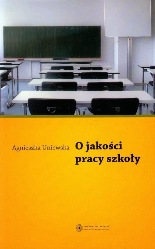 O jakości pracy szkoły Uniewska Agnieszka