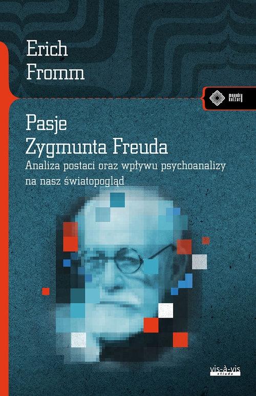 Pasje Zygmunta Freuda Fromm Erich