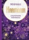 MiniRelaks Harmonia. Antystresowa kolorowanka